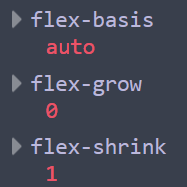 flex-basis: auto - flex-grow:0 - flex-shrink: 1